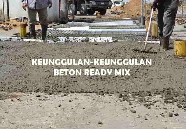 8 alasan menggunakan beton ready mix